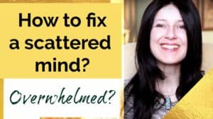 How to fix a scattered mind?